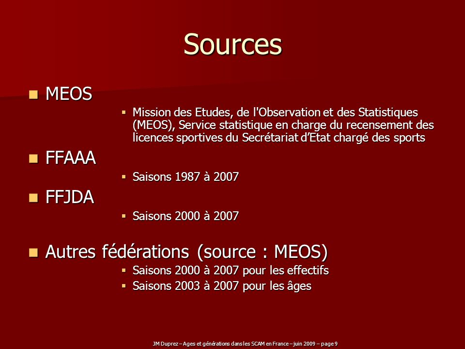 Sources MEOS FFAAA FFJDA Autres fédérations (source : MEOS)