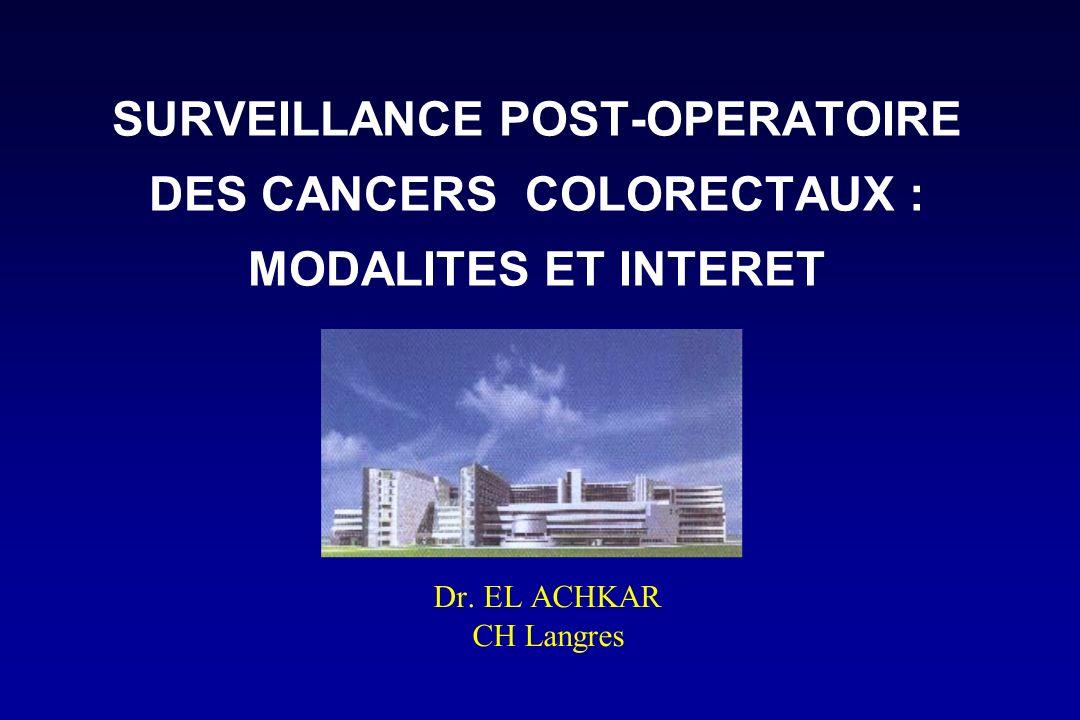 SURVEILLANCE POST-OPERATOIRE DES CANCERS COLORECTAUX : MODALITES ET INTERET