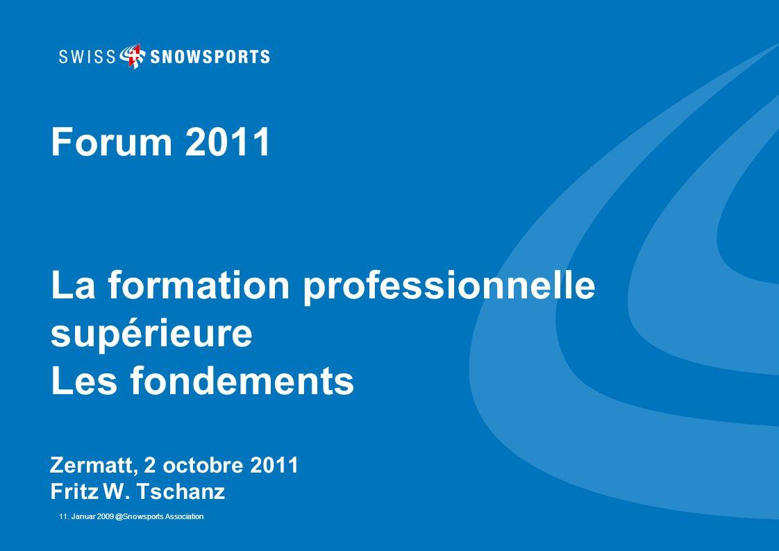 Forum 2011 La formation professionnelle supérieure Les fondements Zermatt, 2 octobre 2011 Fritz W.