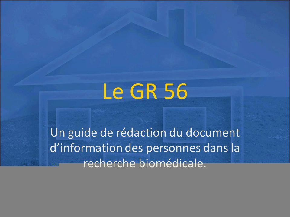 Le GR 56 Un guide de rédaction du document d'information des personnes dans la recherche biomédicale.