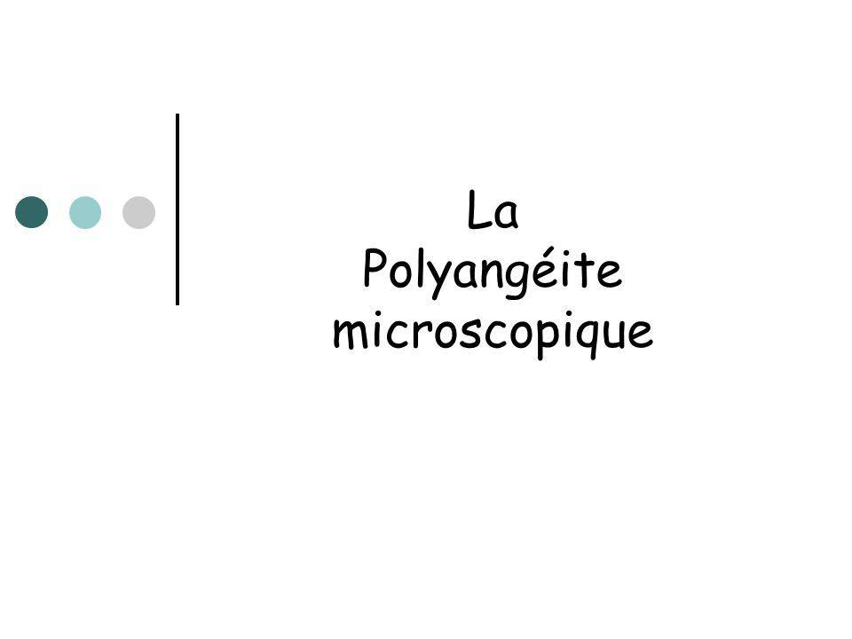 La Polyangéite microscopique