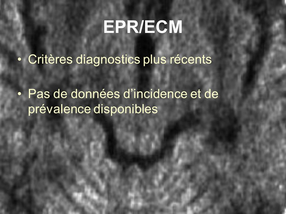 EPR/ECM Critères diagnostics plus récents