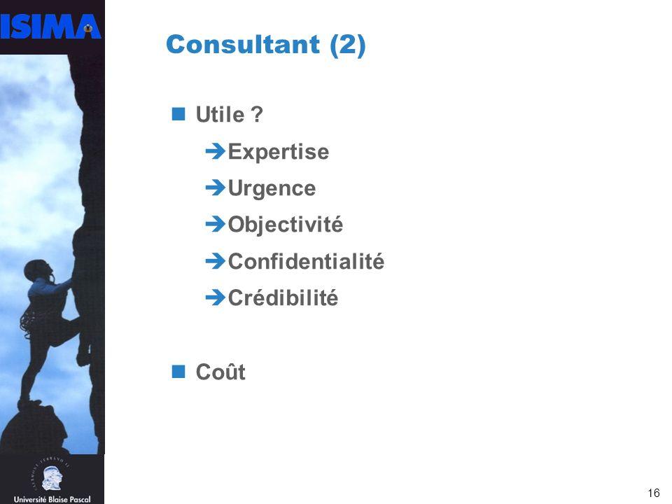 Consultant (2) Utile Expertise Urgence Objectivité Confidentialité