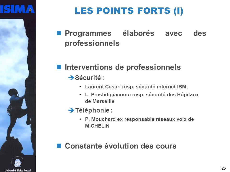 LES POINTS FORTS (I) Programmes élaborés avec des professionnels