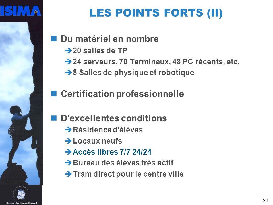 LES POINTS FORTS (II) Du matériel en nombre