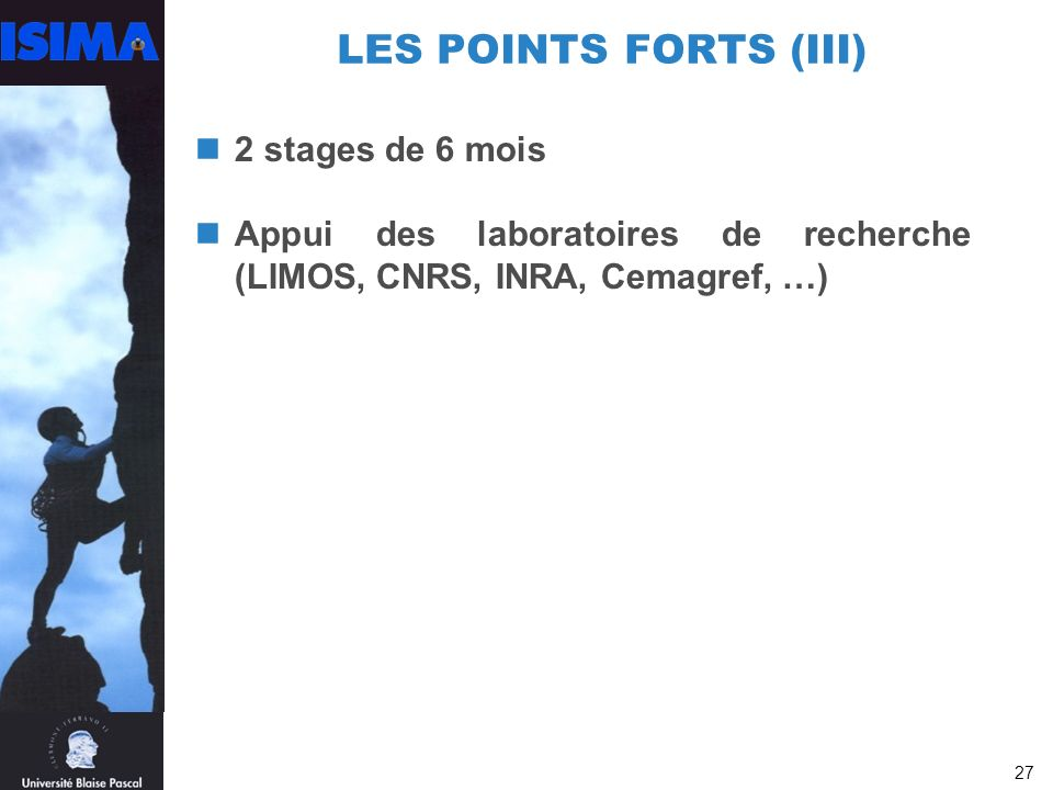 LES POINTS FORTS (III) 2 stages de 6 mois