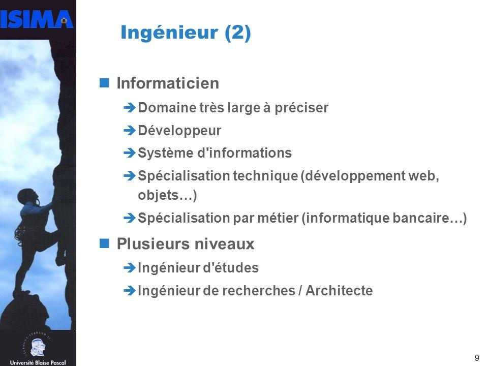 Ingénieur (2) Informaticien Plusieurs niveaux