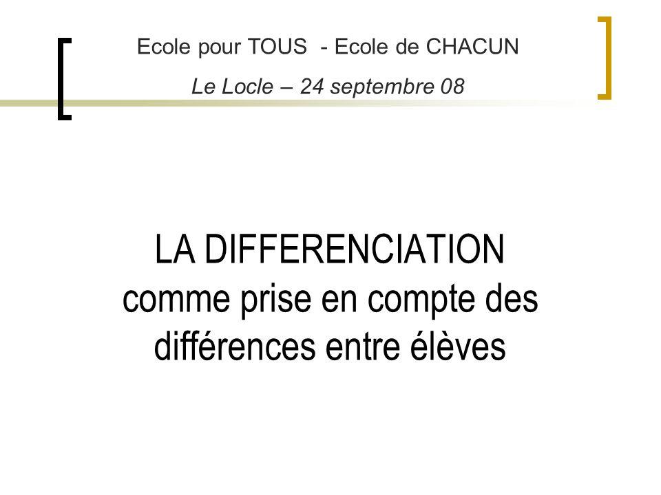 LA DIFFERENCIATION comme prise en compte des différences entre élèves