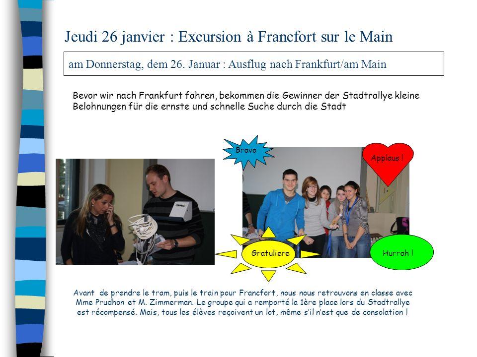 Jeudi 26 janvier : Excursion à Francfort sur le Main