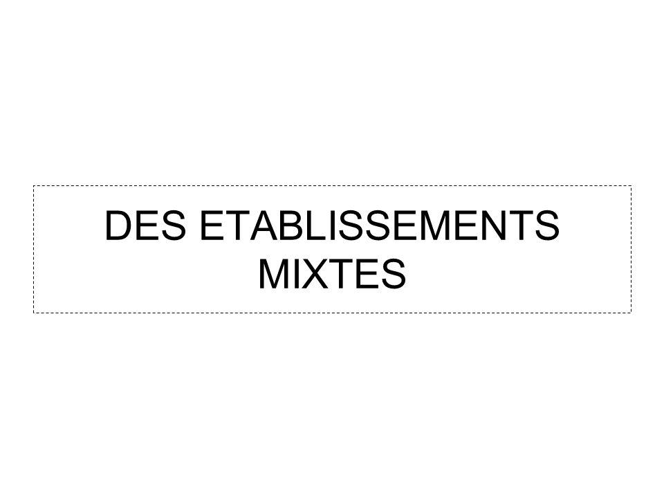 DES ETABLISSEMENTS MIXTES