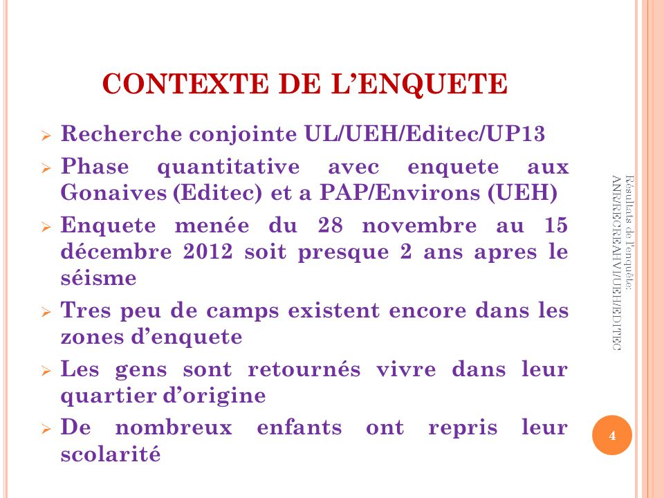 CONTEXTE DE L'ENQUETE Recherche conjointe UL/UEH/Editec/UP13