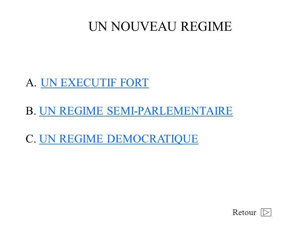 UN NOUVEAU REGIME UN EXECUTIF FORT B. UN REGIME SEMI-PARLEMENTAIRE