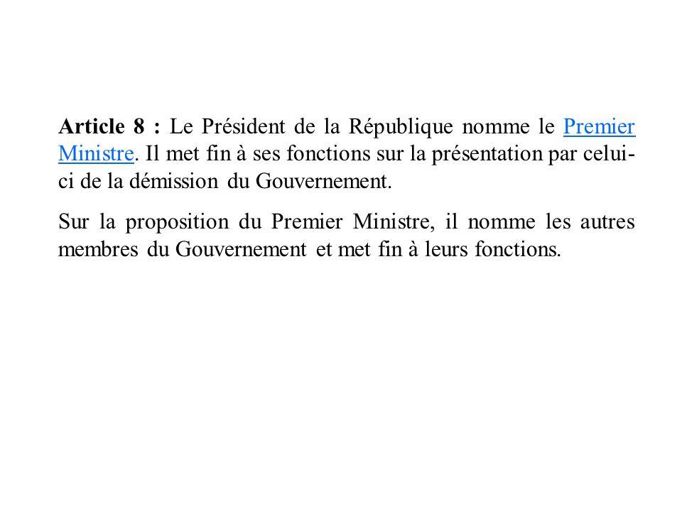 Article 8 : Le Président de la République nomme le Premier Ministre