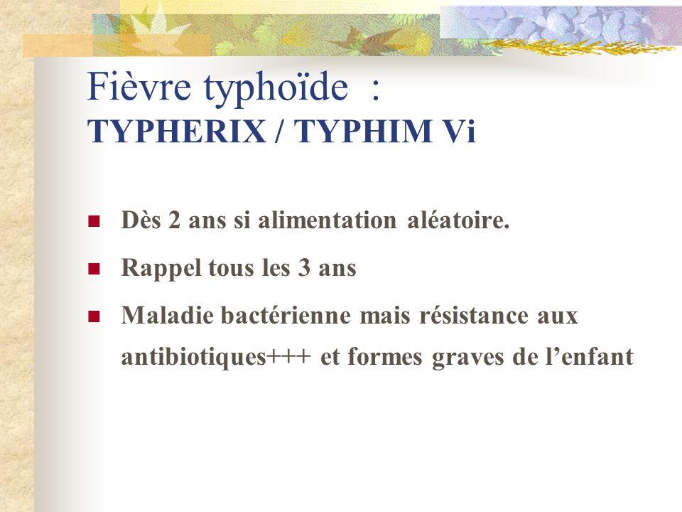 Fièvre typhoïde : TYPHERIX / TYPHIM Vi