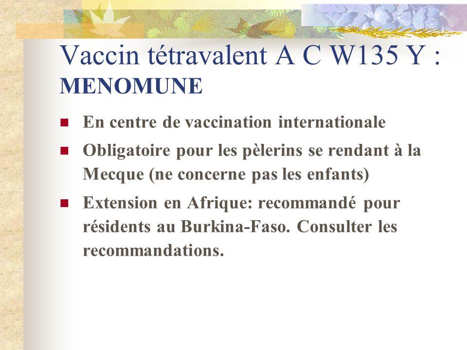 Vaccin tétravalent A C W135 Y : MENOMUNE