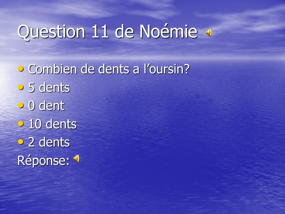 Question 11 de Noémie Combien de dents a l'oursin 5 dents 0 dent
