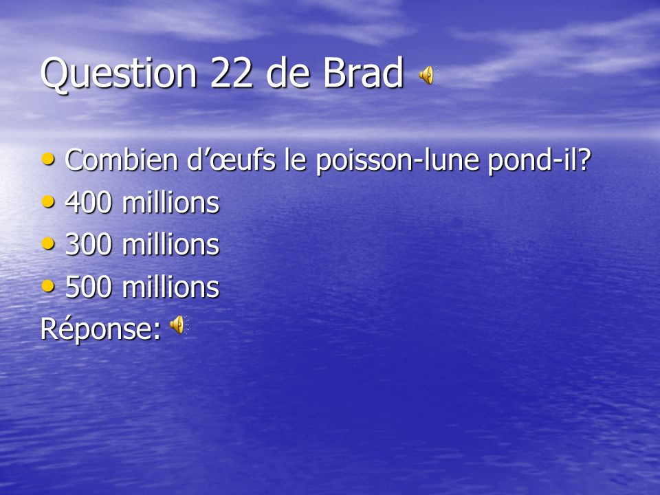 Question 22 de Brad Combien d'œufs le poisson-lune pond-il