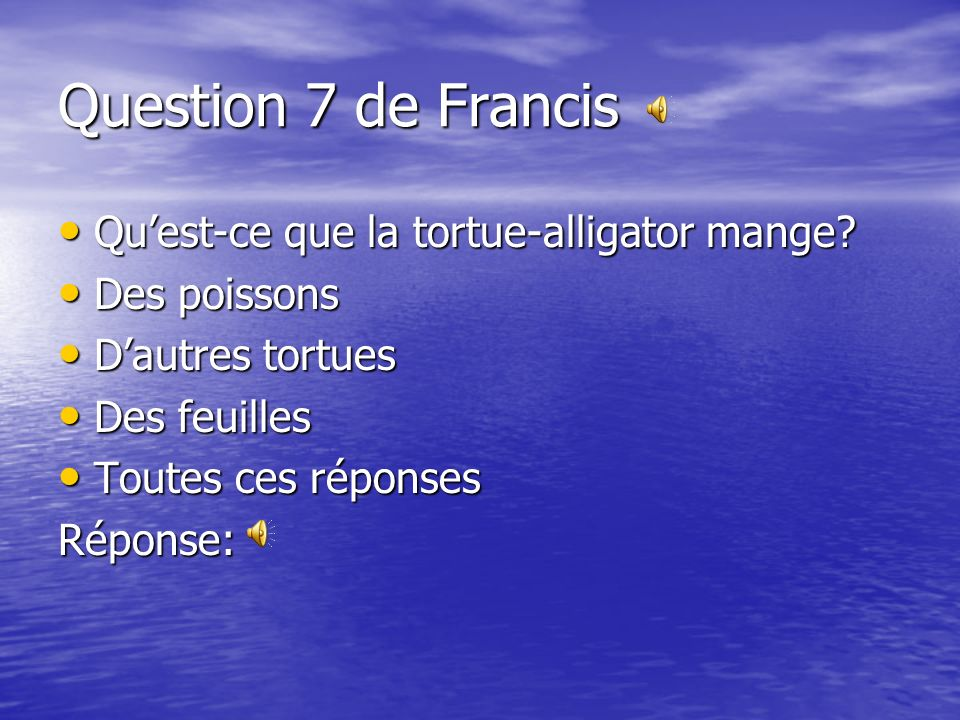 Question 7 de Francis Qu'est-ce que la tortue-alligator mange