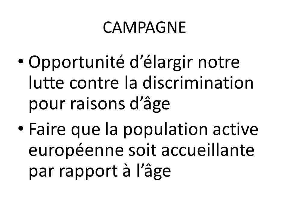 CAMPAGNE Opportunité d'élargir notre lutte contre la discrimination pour raisons d'âge.