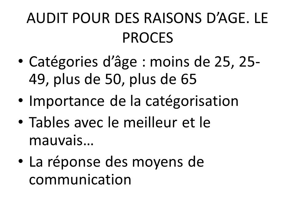 AUDIT POUR DES RAISONS D'AGE. LE PROCES