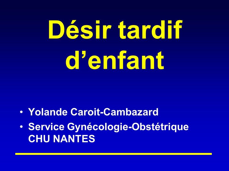 Désir tardif d'enfant Yolande Caroit-Cambazard
