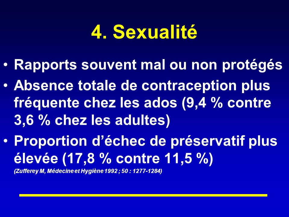 4. Sexualité Rapports souvent mal ou non protégés