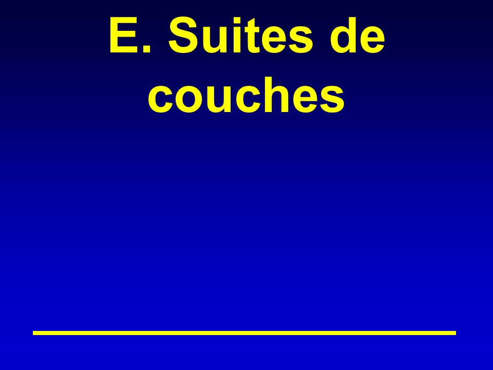E. Suites de couches