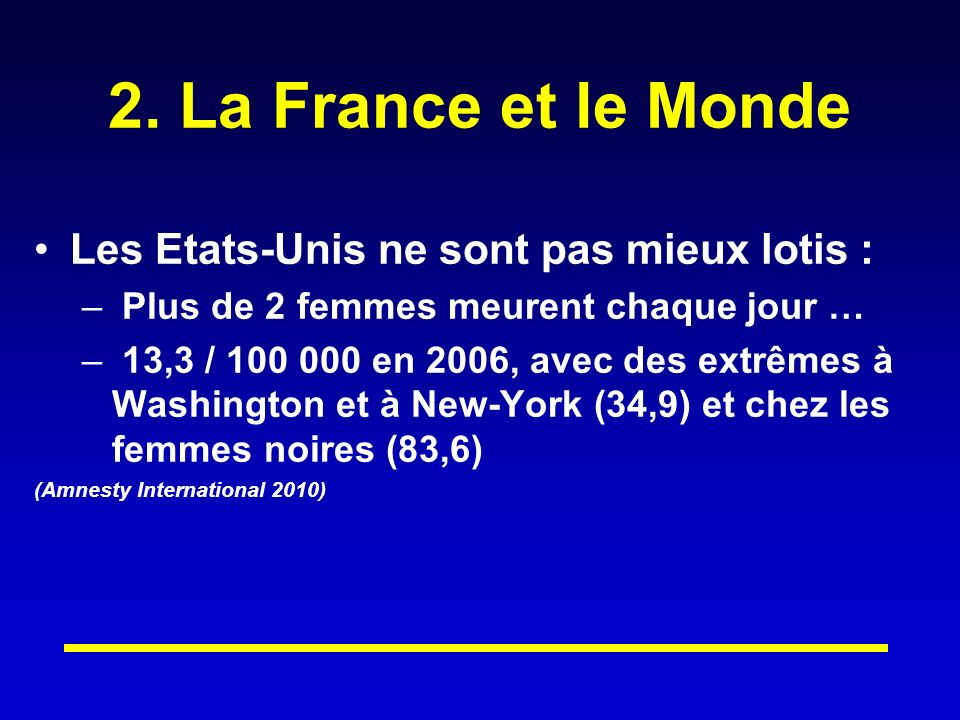 2. La France et le Monde Les Etats-Unis ne sont pas mieux lotis :