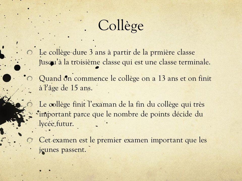 Collège Le collège dure 3 ans à partir de la prmière classe jusqu'à la troisième classe qui est une classe terminale.