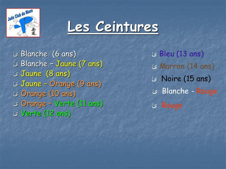 Les Ceintures ئ Blanche (6 ans) ئ Bleu (13 ans)