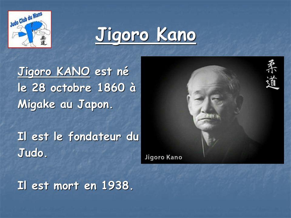 Jigoro Kano Jigoro KANO est né le 28 octobre 1860 à Migake au Japon.