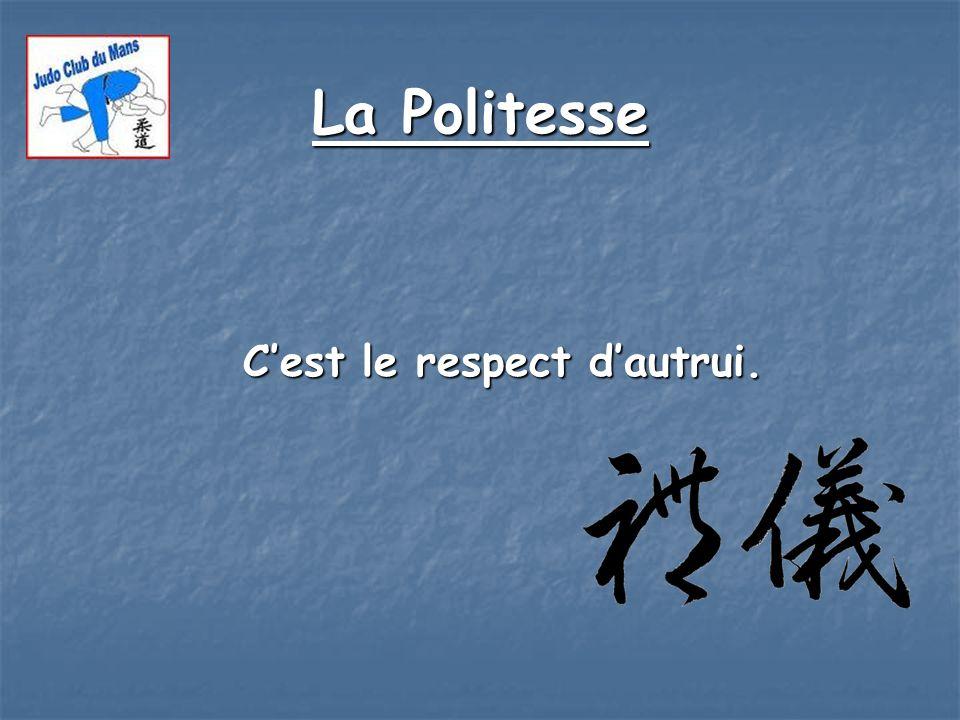 La Politesse C'est le respect d'autrui.