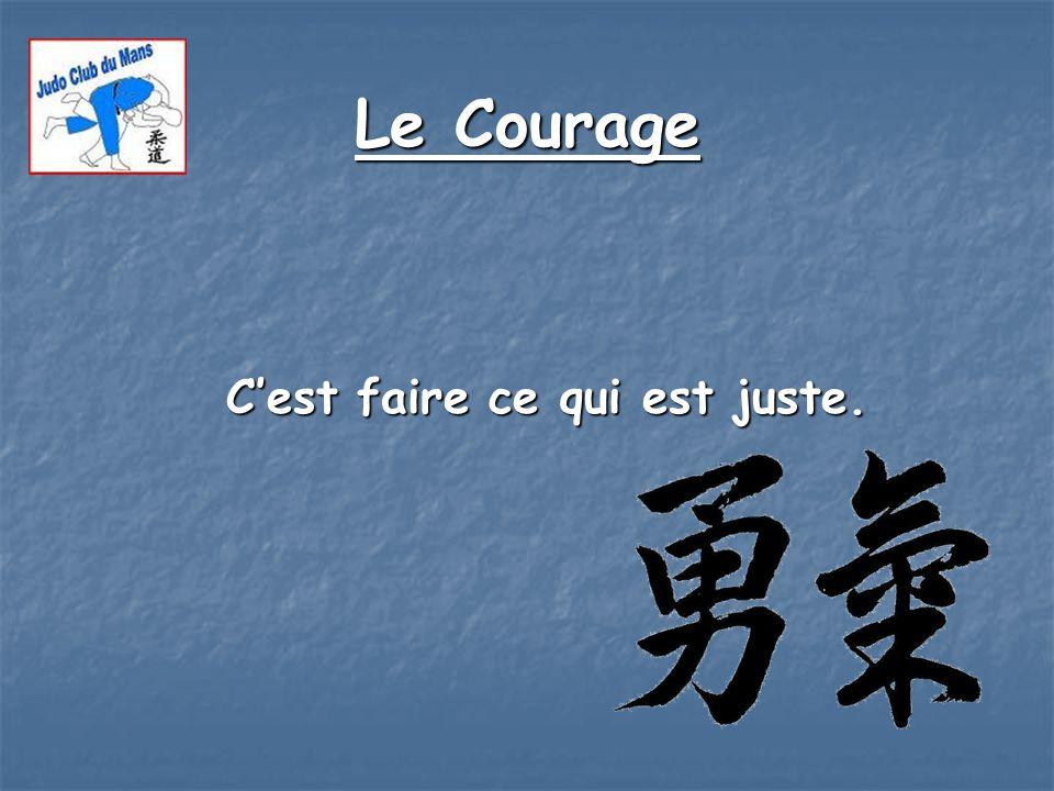 Le Courage C'est faire ce qui est juste.
