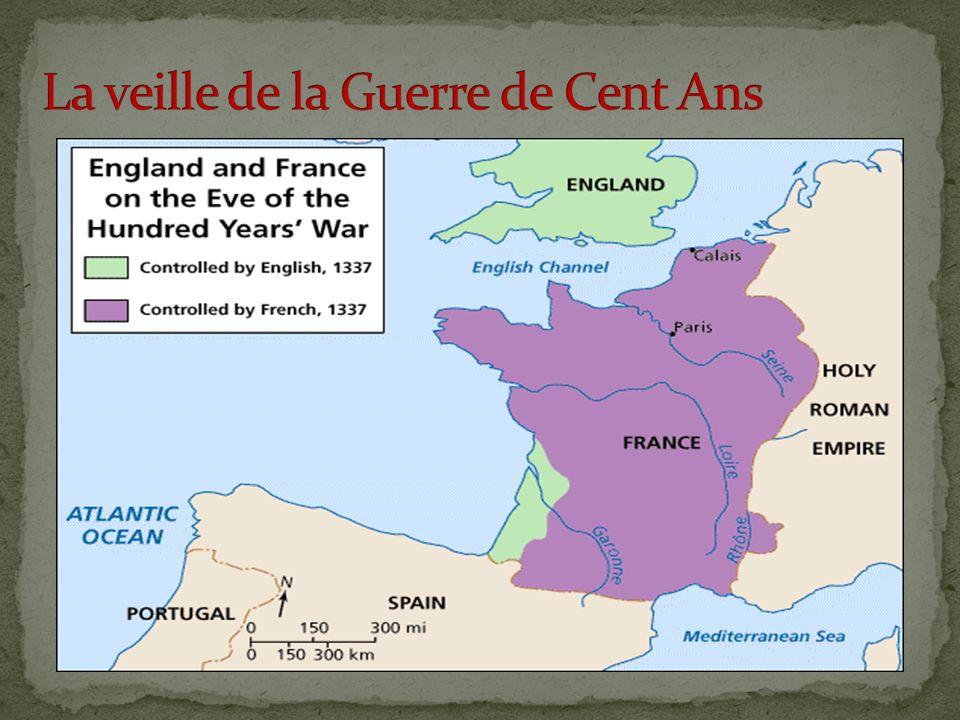 La veille de la Guerre de Cent Ans