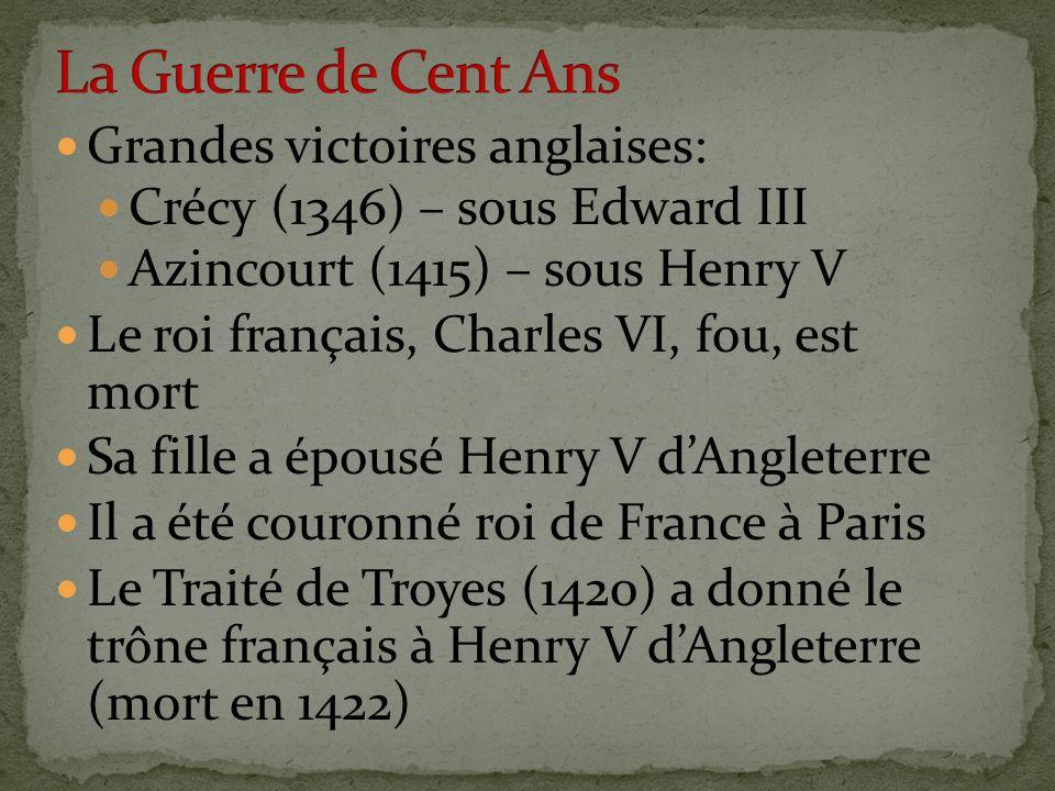 La Guerre de Cent Ans Grandes victoires anglaises: