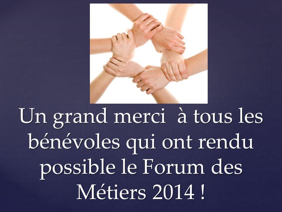 Un grand merci à tous les bénévoles qui ont rendu possible le Forum des Métiers 2014 !