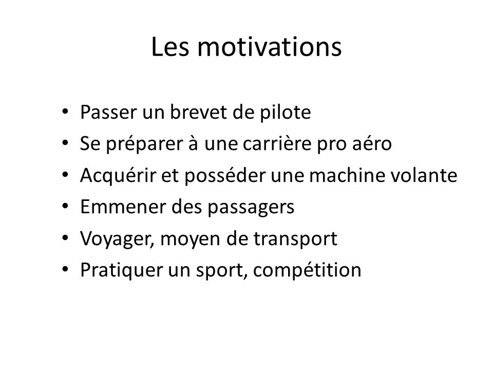Les motivations Passer un brevet de pilote