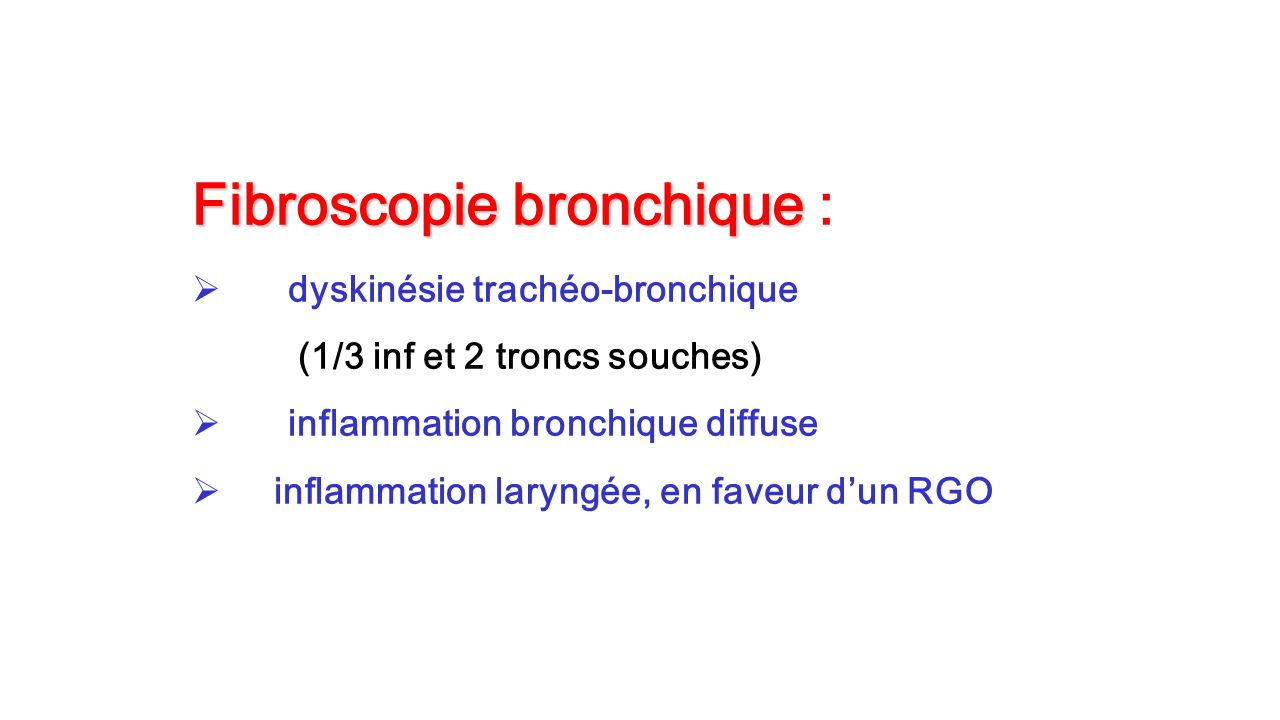 Fibroscopie bronchique :