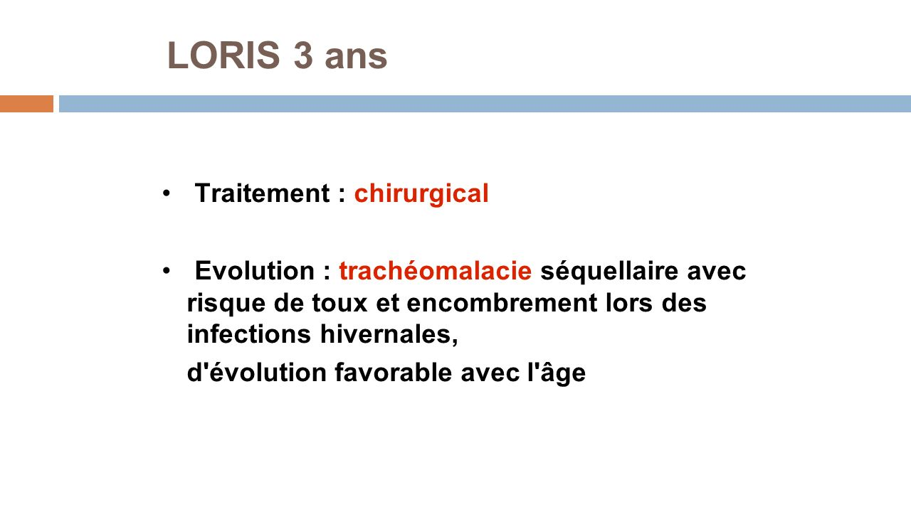 LORIS 3 ans Traitement : chirurgical