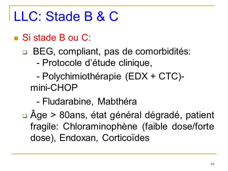 LLC: Stade B & C Si stade B ou C: