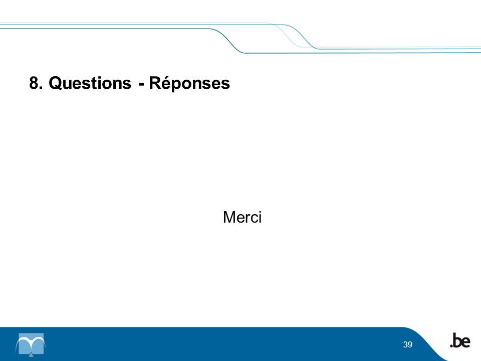 8. Questions - Réponses Merci