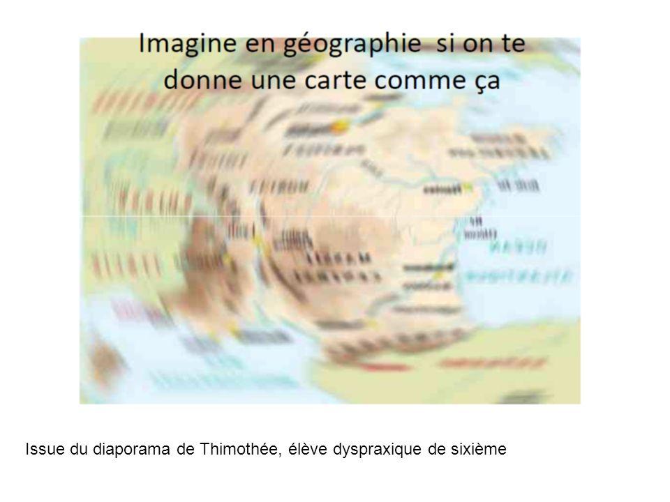 Issue du diaporama de Thimothée, élève dyspraxique de sixième