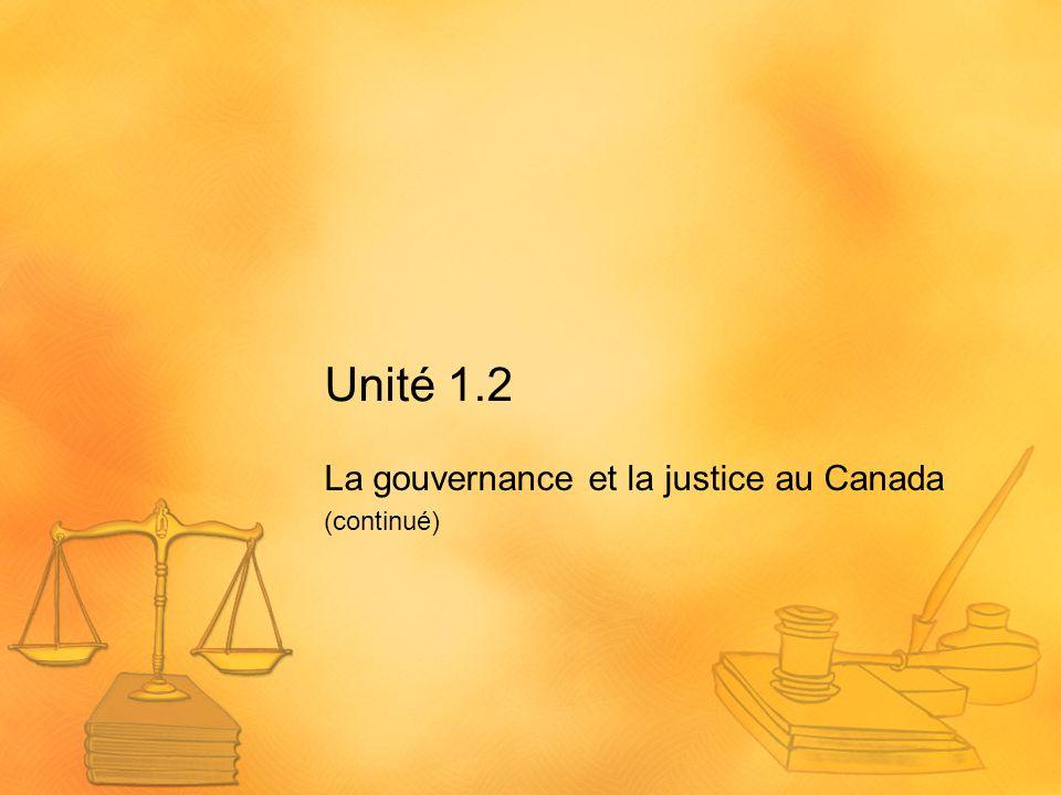 La gouvernance et la justice au Canada (continué)