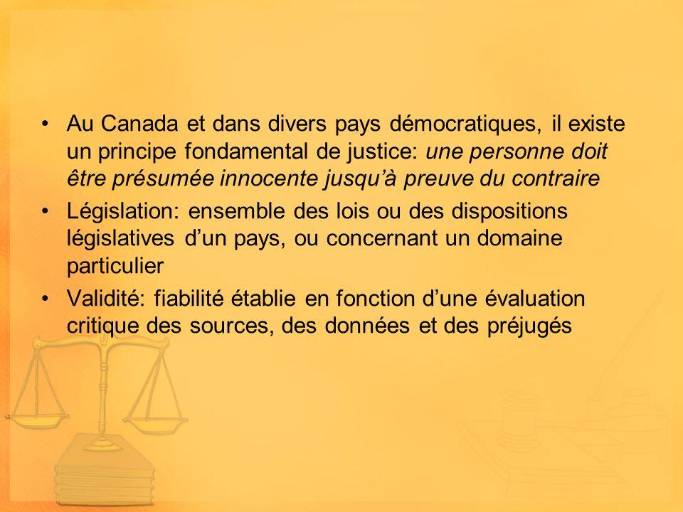 Au Canada et dans divers pays démocratiques, il existe un principe fondamental de justice: une personne doit être présumée innocente jusqu'à preuve du contraire