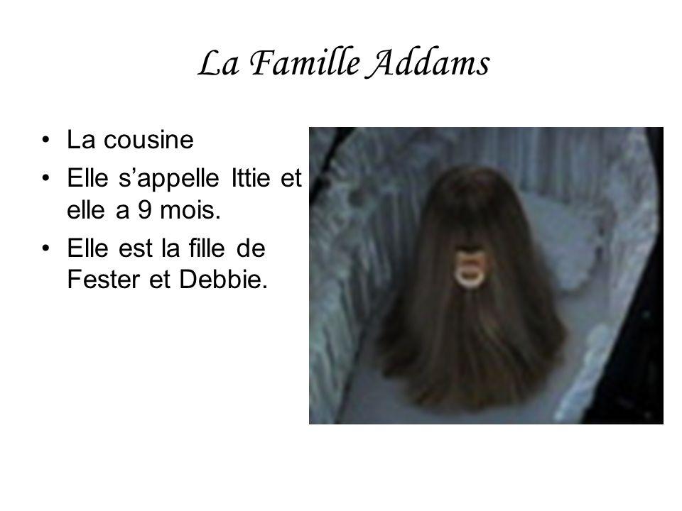 La Famille Addams La cousine Elle s'appelle Ittie et elle a 9 mois.