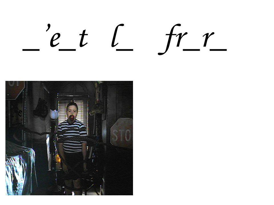 _'e_t l_ fr_r_