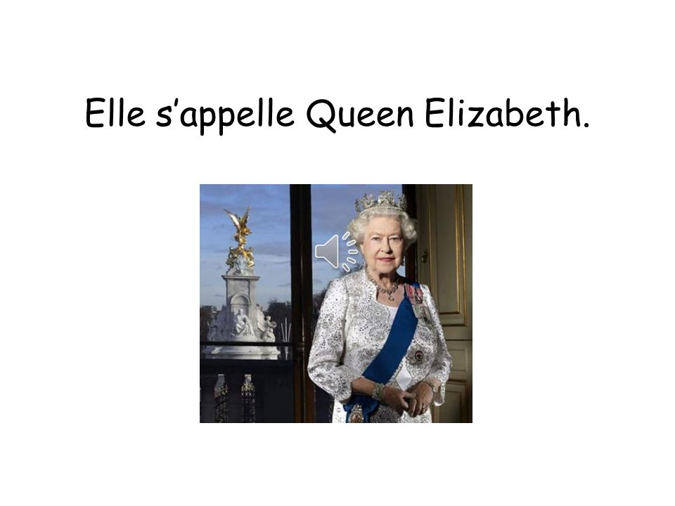 Elle s'appelle Queen Elizabeth.