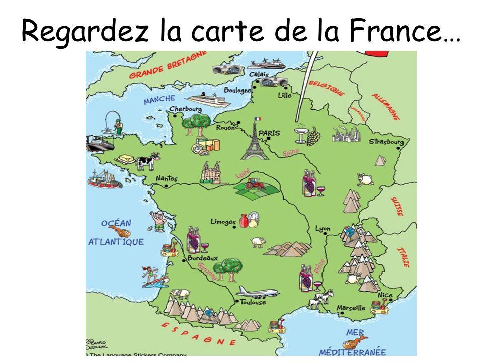 Regardez la carte de la France…