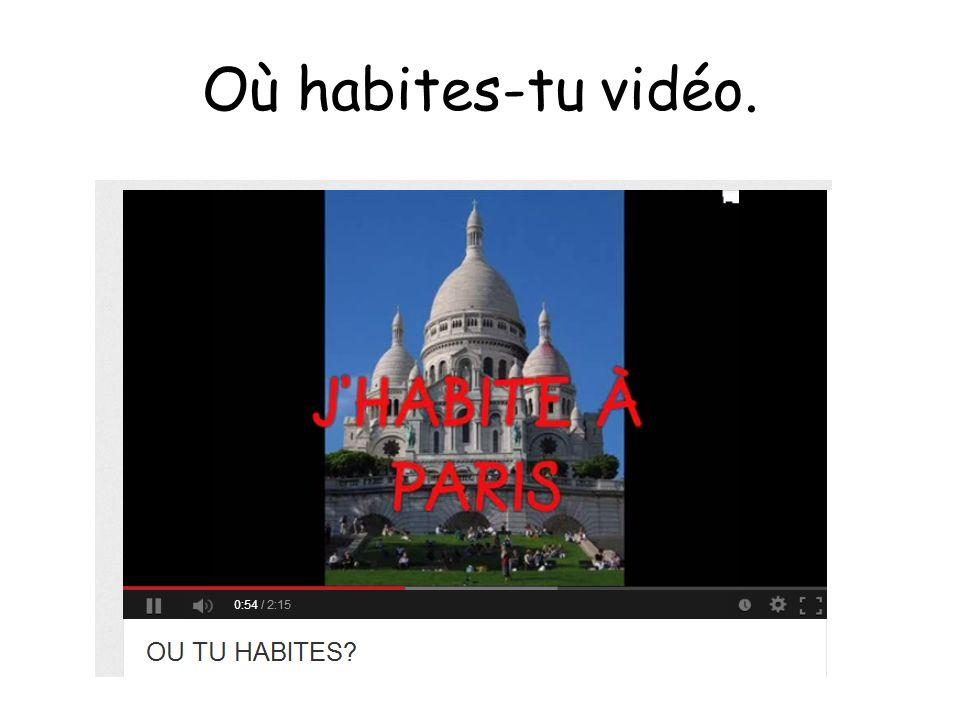 Où habites-tu vidéo.
