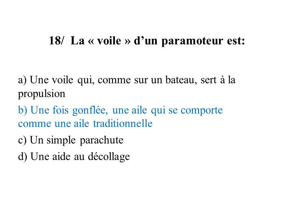 18/ La « voile » d'un paramoteur est: